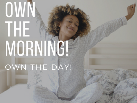 Own the AM, Own the Day!