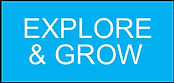 Explore & Grow Button.jpg
