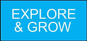 Explore & Grow Button.jpg
