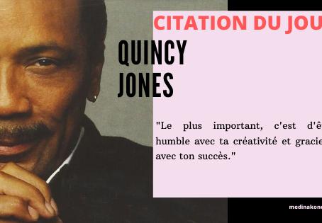 #citation Quincy Jones moments de grâce et d'humilité