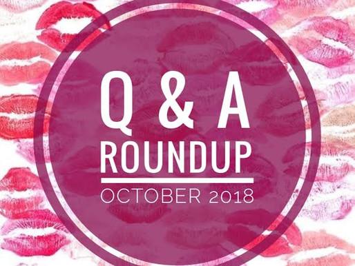Q & A Roundup: October 2018