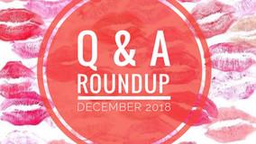 Q & A Roundup: December 2018