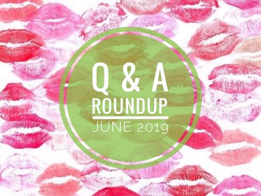 Q & A Roundup: June 2019