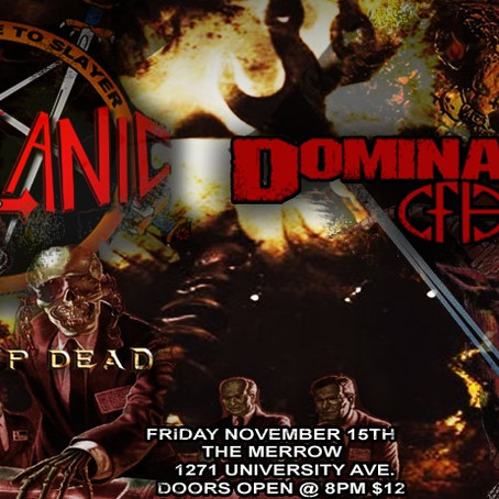 Nov. 15th - Slaytanic(LA Slayer tribute) DominatioN CFH + Woke Up Dead!