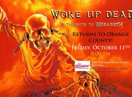 October 11th - Woke Up Dead returns to Orange County at the Slidebar Rock-n-Roll Kitchen