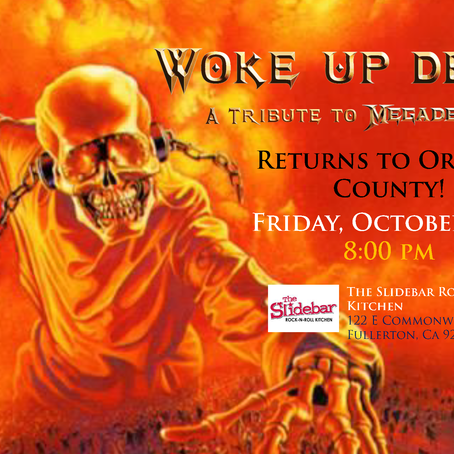 October 11th - Woke Up Dead returns to Orange County at the Slidebar Rock-n-Roll Kitchen