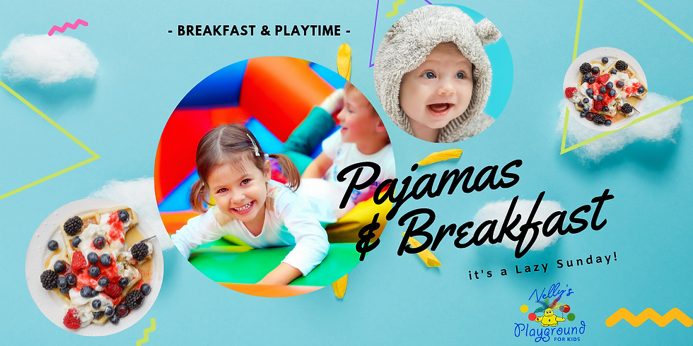 Pajama's & Breakfast it's a Lazy Sunday at Nelly's Playground