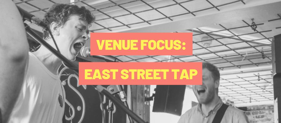 VENUE FOCUS: East Street Tap