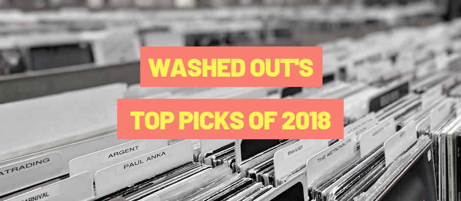 Washed Out Festival's Top Releases of 2018