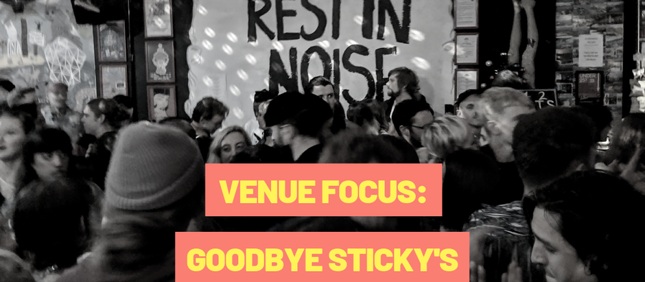 VENUE FOCUS: Goodbye Sticky's!