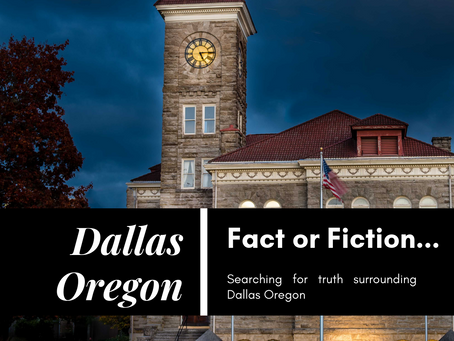 Tales of Dallas Oregon ... True or False?