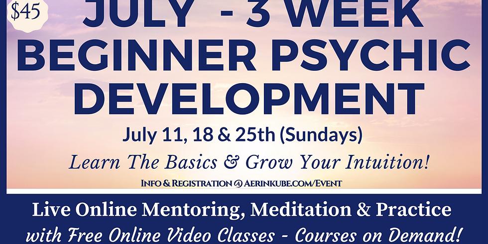 3 Week July Beginner  Psychic Development