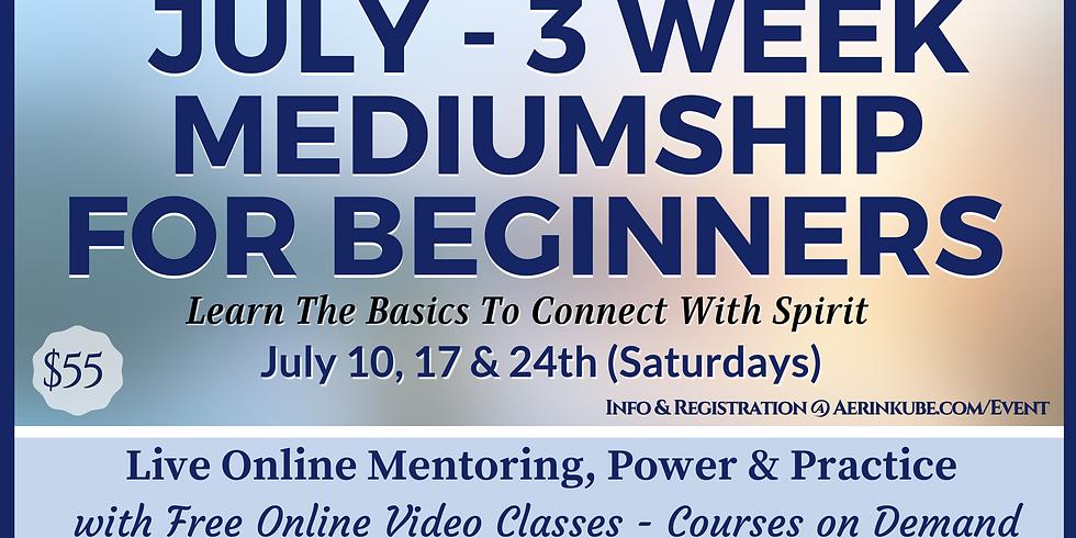 3 Week July Beginner Mediumship