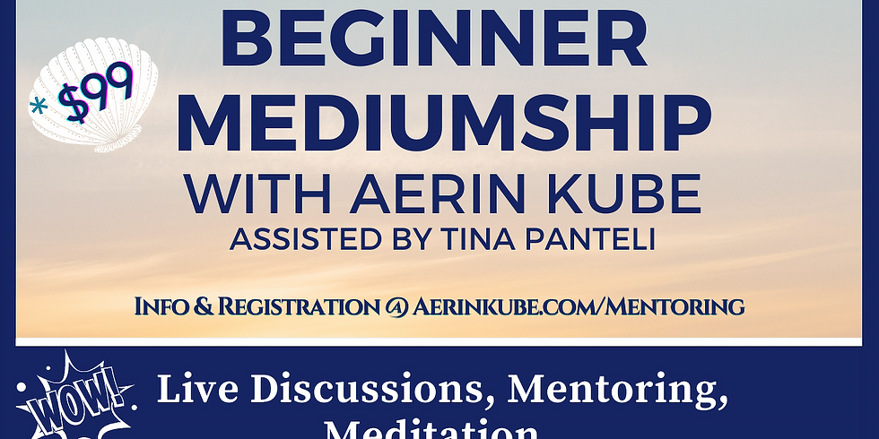 8 Week July-Aug Beginner Mediumship Class Mentoring