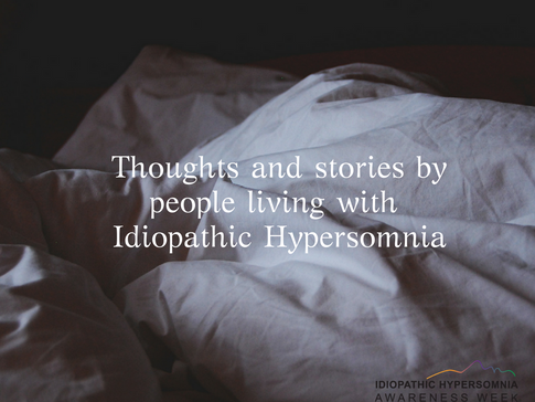 Thoughts and stories by people living with Idiopathic Hypersomnia
