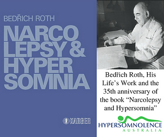 """Bedřich Roth, His Life's Work and the 35th anniversary of the book """"Narcolepsy and Hypersomnia"""""""