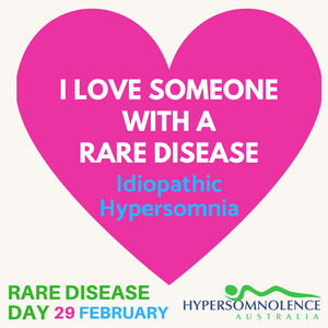 I love someone with a rare disease. Idiopathic Hypersomnia Rare Disease Day.