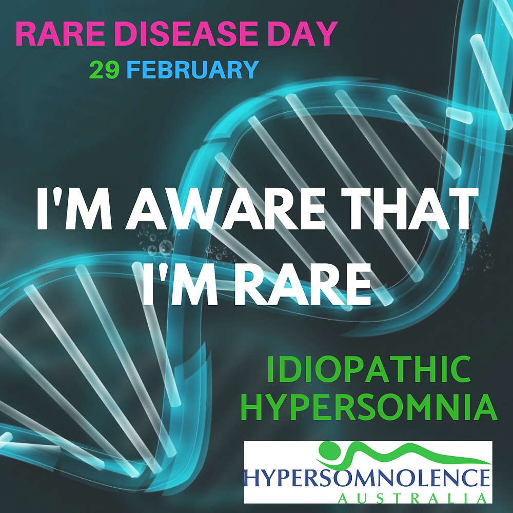 Idiopathic Hypersomnia Rare Disease Day. I'm aware that I'm rare.
