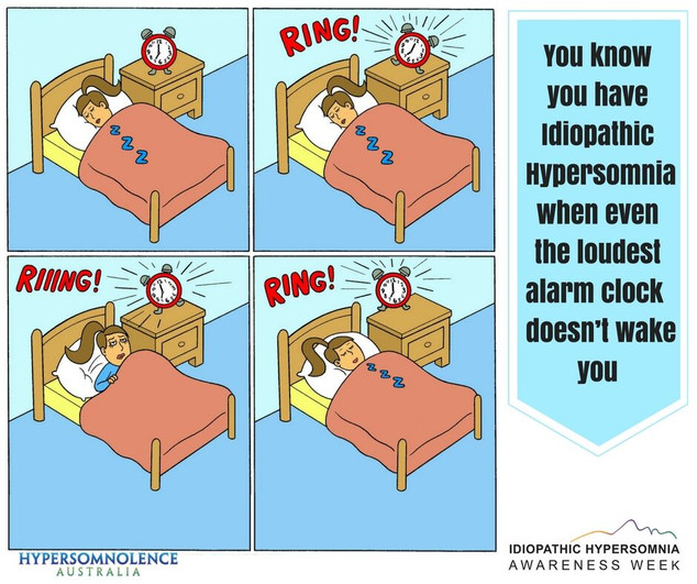 Idiopathic Hypersomnia - Sleep Drunkeness, when even the loudest alarm clock doesn't wake you.