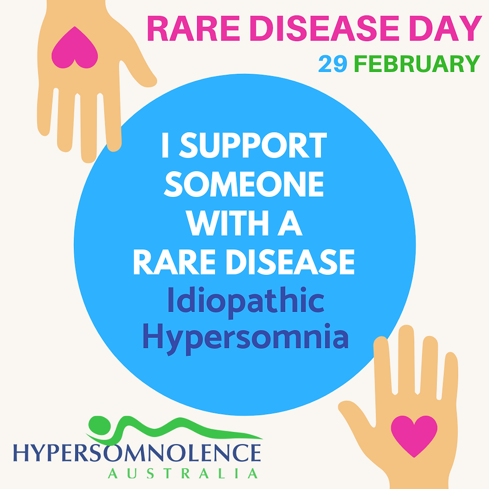 I support someone with a rare disease. Idiopathic Hypersomnia Rare Disease Day.