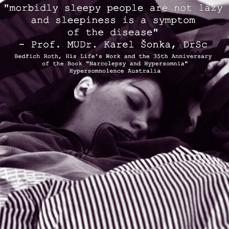 """Morbidly sleepy people are not lazy... Bedrich Roth, His Life's Work and the 35th anniversary of the book """"Narcolepsy and Hypersomnia"""""""