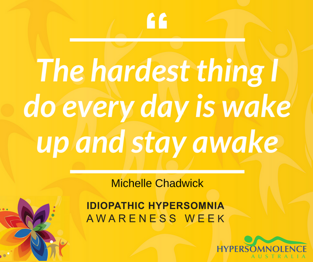 The hardest thing I do every day is wake up and stay awake. Idiopathic Hypersomnia - Sleep Drunkeness