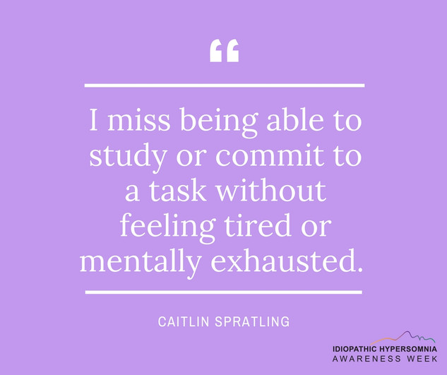 I miss being able to study or commit to a task without feeling tired or mentally exhausted - Idiopathic Hypersomnia