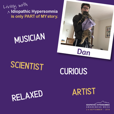Hi I'm Dan. Living with Idiopathic Hypersomnia is only part of my story.
