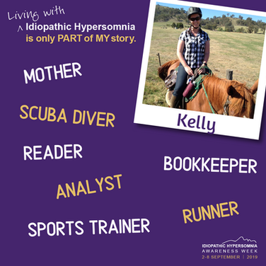 I'm Kelly. Living with Idiopathic Hypersomnia is only part of my story.