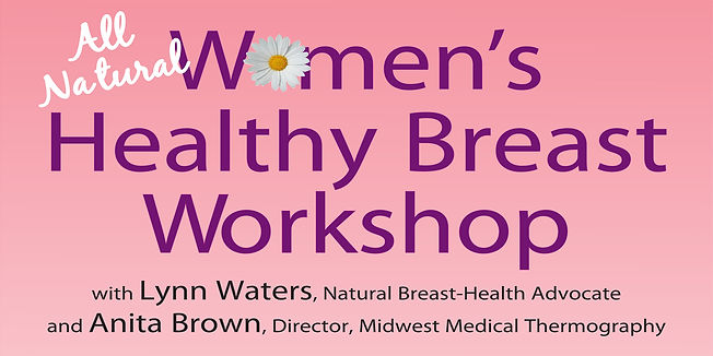 All Natural Women's Healthy Breast Workshop