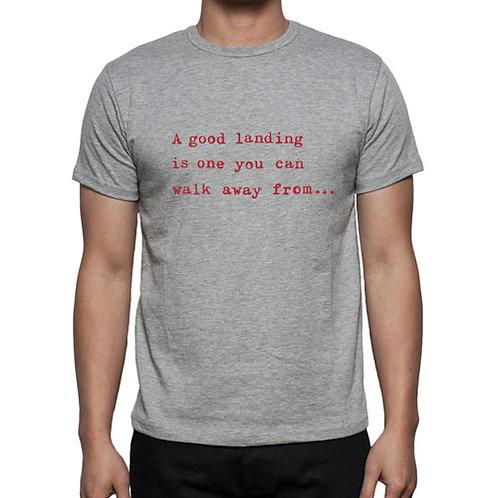 A good Landing T-Shirt