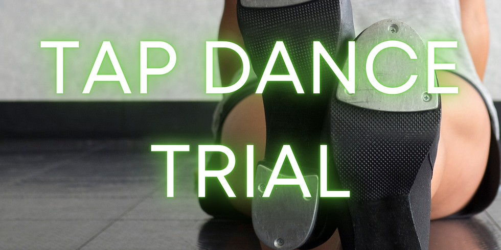 TAP DANCE TRIAL class for newcomers