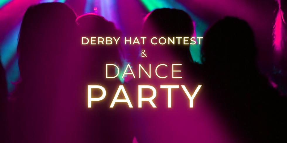 DERBY HAT CONTEST & DANCE PARTY