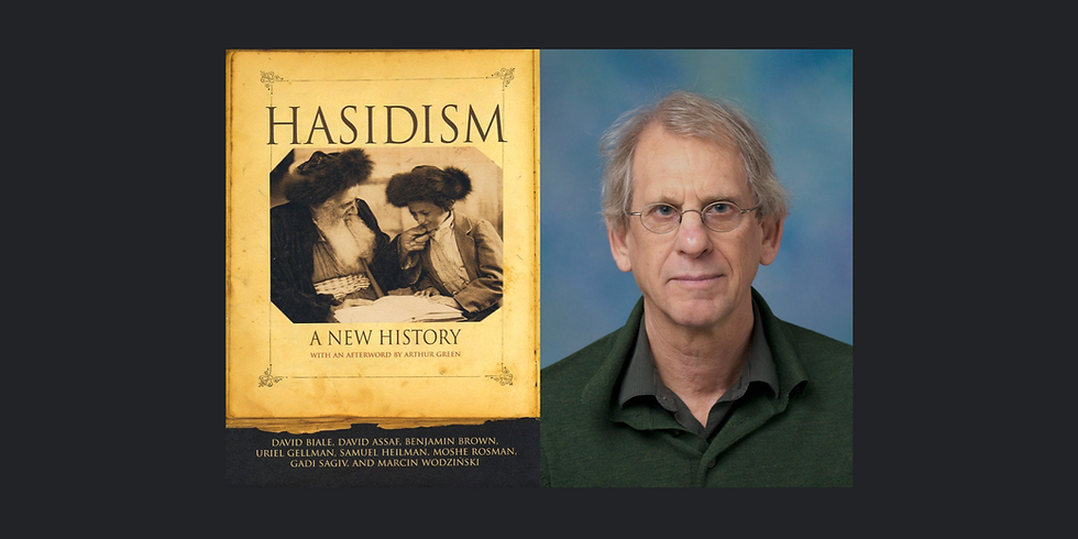 PROF. DAVID BIALE AND HASIDISM