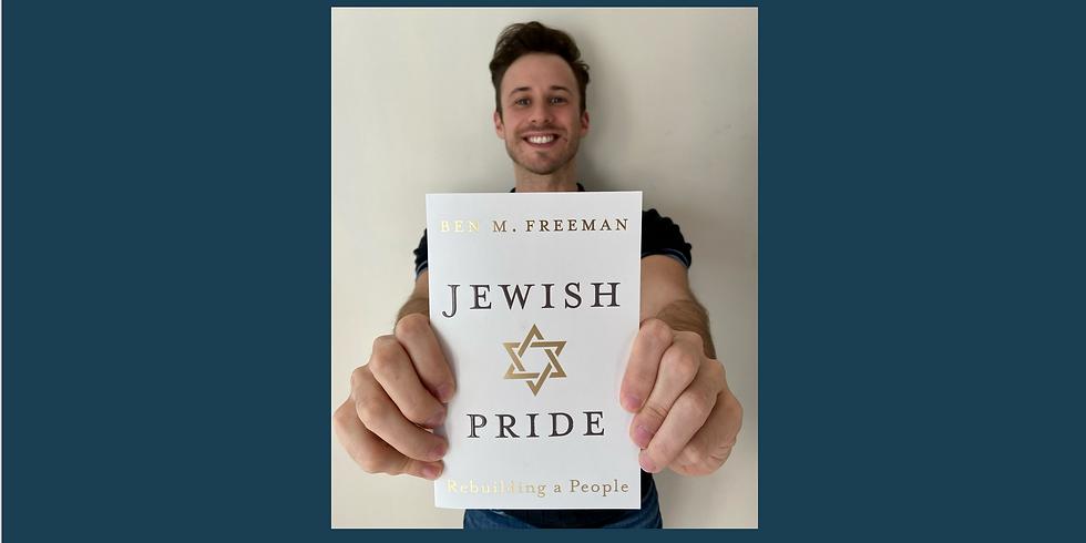 BEN FREEMAN & JEWISH PRIDE: REBUILDING A PEOPLE