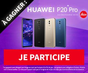 Gagner le nouveau Huawei P20 Pro