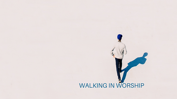 Walking In worship_Wide.png