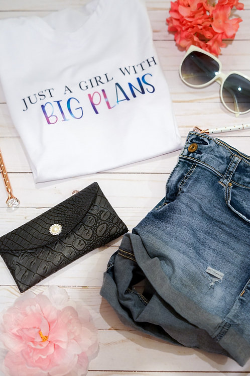 Just A Girl With Big Plans Tee Shirt