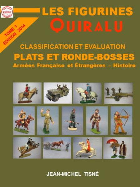 """Les Figurines Quiralu"" tome 1 Plats et Ronde-Bosses - 21 x 29,7 cm"