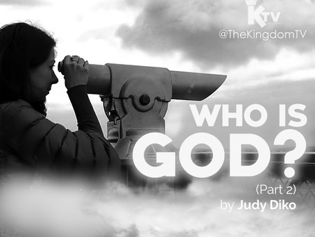 Who is God? (Part 2) His Nature