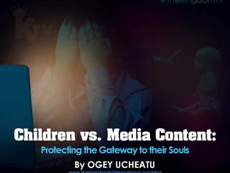 Children vs. Media Content: Protecting the Gateway to their Souls