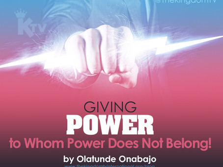 Giving Power to Whom Power Does Not Belong!