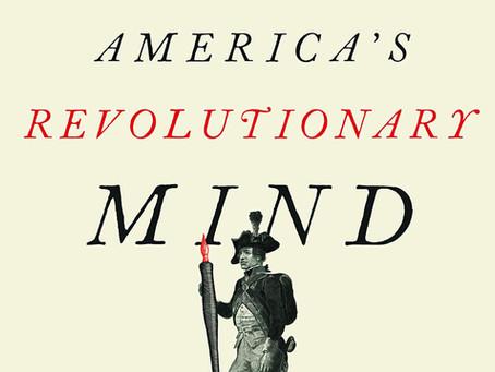 America's Revolutionary Mind by C. Bradley Thompson