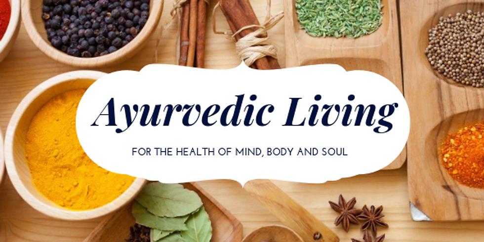 Ayurvedic Living Workshop (Part 1)