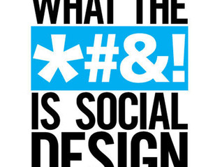 What the #@!!& is social design?