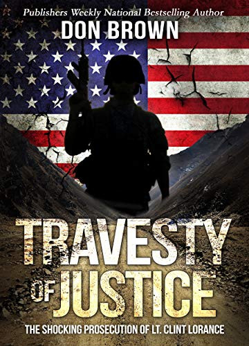 Read Don Brown's new description of how the military justice system prosecuted and imprisoned a combat paratrooper for defending his Soldiers.