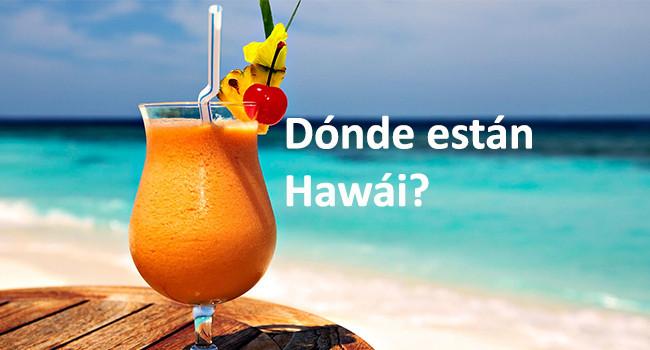 Dónde están Hawái?
