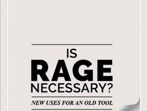 Is Rage Necessary?