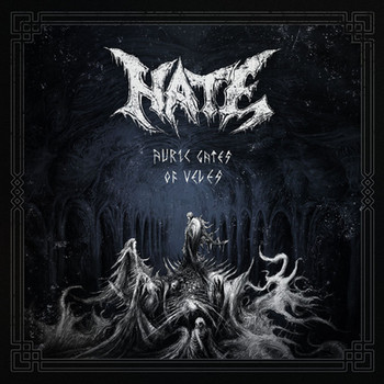Hate - Auric Gates of Veles (Metal Blade Records 2019)