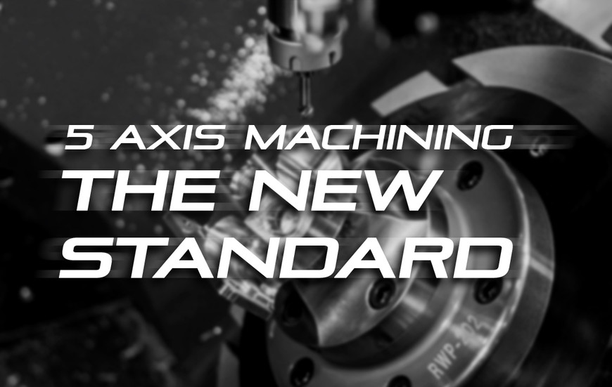 What is the benefit of switching to 5 axis machining?